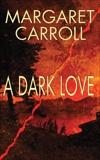 A Dark Love, Carroll, Margaret