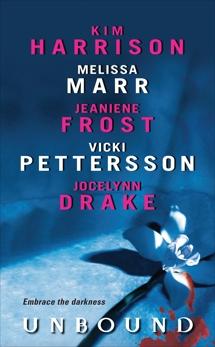 Unbound, Harrison, Kim & Frost, Jeaniene & Marr, Melissa & Drake, Jocelynn & Pettersson, Vicki