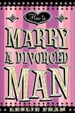 How to Marry a Divorced Man, Fram, Leslie