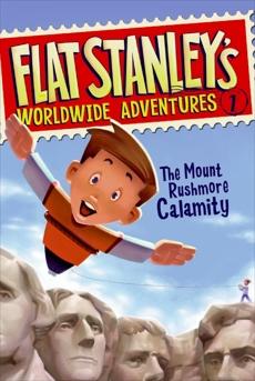 Flat Stanley's Worldwide Adventures #1: The Mount Rushmore Calamity, Brown, Jeff