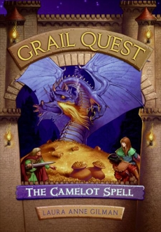 Grail Quest #1: The Camelot Spell, Gilman, Laura Anne