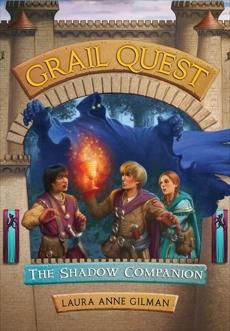 Grail Quest #3: The Shadow Companion, Gilman, Laura Anne
