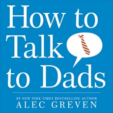 How to Talk to Dads, Greven, Alec
