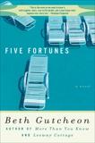 Five Fortunes, Gutcheon, Beth