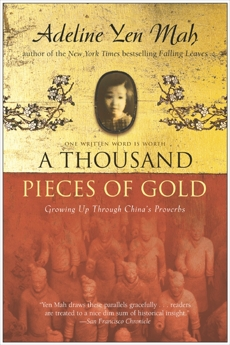 A Thousand Pieces of Gold: Growing Up Through China's Proverbs, Yen Mah, Adeline