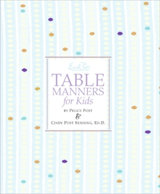 Emily Post's Table Manners for Kids, Senning, Cindy Post & Post, Peggy