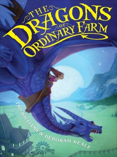 The Dragons of Ordinary Farm, Williams, Tad & Beale, Deborah