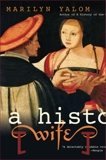 A History Of The Wife, Yalom, Marilyn