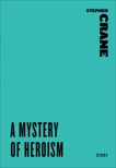 A Mystery of Heroism, Crane, Stephen