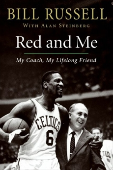 Red and Me: My Coach, My Lifelong Friend, Russell, Bill & Steinberg, Alan