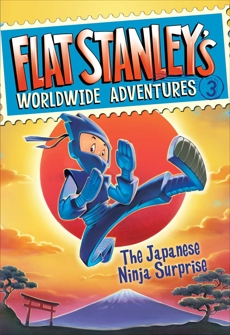 Flat Stanley's Worldwide Adventures #3: The Japanese Ninja Surprise, Brown, Jeff