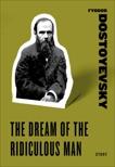 The Dream of the Ridiculous Man, Dostoyevsky, Fyodor