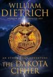 The Dakota Cipher: An Ethan Gage Adventure, Dietrich, William