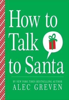 How to Talk to Santa, Greven, Alec