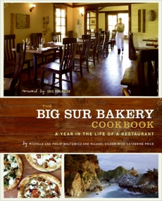 The Big Sur Bakery Cookbook: A Year in the Life of a Restaurant, Price, Catherine & Wojtowicz, Michelle & Wojtowicz, Michelle & Wojtowicz, Phillip & Gilson, Michael