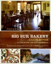 The Big Sur Bakery Cookbook: A Year in the Life of a Restaurant, Price, Catherine & Wojtowicz, Michelle & Wojtowicz, Phillip & Gilson, Michael