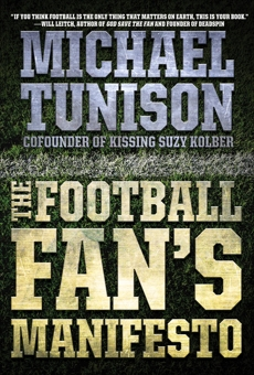 The Football Fan's Manifesto, Tunison, Michael