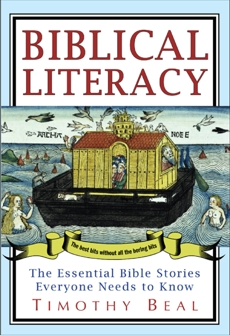 Biblical Literacy: The Essential Bible Stories Everyone Needs to Know, Beal, Timothy