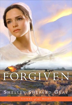 Forgiven (Sisters of the Heart, Book 3), Gray, Shelley Shepard