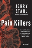 Pain Killers: A Novel, Stahl, Jerry