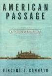 American Passage: The History of Ellis Island, Cannato, Vincent J.