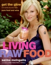 Living Raw Food: Get the Glow with More Recipes from Pure Food and Wine, Melngailis, Sarma