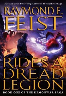 Rides a Dread Legion: Book One of the Demonwar Saga, Feist, Raymond E.