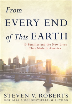 From Every End of This Earth: 13 Families and the New Lives They Made in America, Roberts, Steven V.