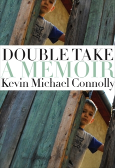 Double Take: A Memoir, Connolly, Kevin Michael