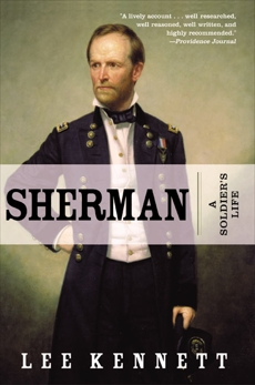 Sherman: A Soldier's Life, Kennett, Lee B.