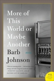 More of This World or Maybe Another, Johnson, Barb