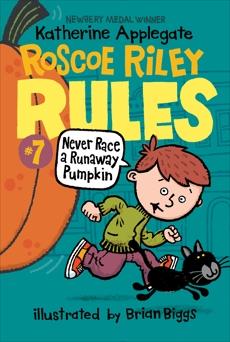 Roscoe Riley Rules #7: Never Race a Runaway Pumpkin, Applegate, Katherine