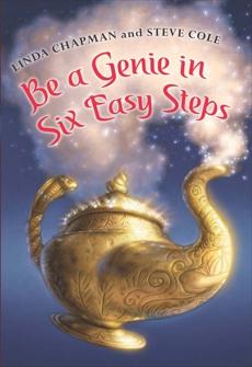 Be a Genie in Six Easy Steps, Chapman, Linda & Cole, Steve