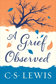 A Grief Observed, Lewis, C. S.
