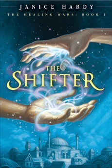 The Healing Wars: Book I: The Shifter, Hardy, Janice