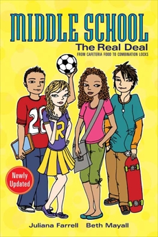 Middle School: The Real Deal, Farrell, Juliana & Mayall, Beth & Howard, Megan