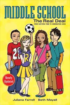 Middle School: The Real Deal, Farrell, Juliana & Mayall, Beth & Howard, Megan