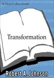 Transformation: Understanding the Three Levels of Mascul, Johnson, Robert A.