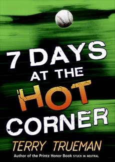 7 Days at the Hot Corner, Trueman, Terry