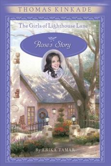 The Girls of Lighthouse Lane #2: Rose's Story, Tamar, Erika & Kinkade, Thomas & Kinkade, Thomas