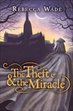 The Theft & the Miracle, Wade, Rebecca
