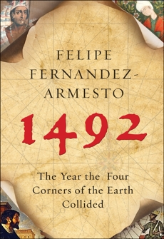 1492: The Year the World Began, Fernandez-Armesto, Felipe