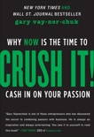 Crush It!: Why NOW Is the Time to Cash In on Your Passion, Vaynerchuk, Gary