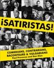 Satiristas: Comedians, Contrarians, Raconteurs & Vulgarians, Provenza, Paul & Dion, Dan