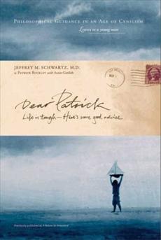 Dear Patrick: Life Is Tough--Here's Some Good Advice, Schwartz, Jeffrey M. & Gottlieb, Annie