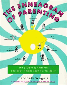 The Enneagram of Parenting: The 9 Types of Children and How to Raise Them Successfully, Wagele, Elizabeth