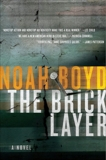 The Bricklayer: A Novel, Boyd, Noah