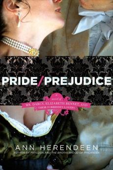 Pride/Prejudice: A Novel of Mr. Darcy, Elizabeth Bennet, and Their Other Loves, Herendeen, Ann