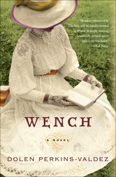 Wench: A Novel, Perkins-Valdez, Dolen