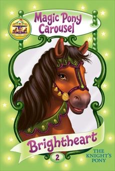 Magic Pony Carousel #2: Brightheart the Knight's Pony, Shire, Poppy